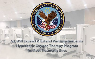 VA Will Expand & Extend Participation In Its Hyperbaric Oxygen Therapy (HBOT) Program