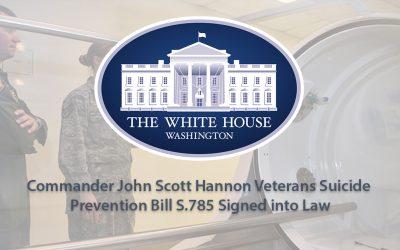 Commander John Scott Hannon Veterans Suicide Prevention Bill S.785 Signed into Law